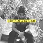 Todos Verão a Tua Glória (Ao Vivo) by Ligia Romero