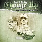 Change Up (feat. Cozmo) by Louie B Tha Name