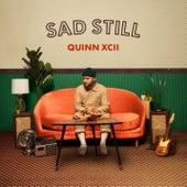 Sad Still von Quinn XCII