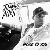 Home To You by Jimmie Allen