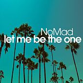 Let Me Be the One de Nomad