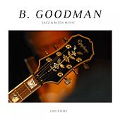 B. Goodman by Benny Goodman