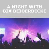 A Night with Bix Beiderbecke de Various Artists