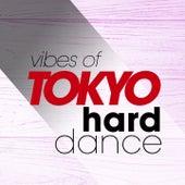 Vibes of Tokyo Hard Dance von Various Artists