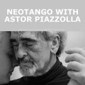 Neotango with Astor Piazzolla de Astor Piazzolla