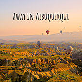 Away in Albuquerque by Nature Sounds (1)