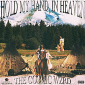 Hold My Hand, in Heaven by The Cosmic WZRD