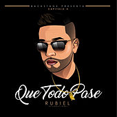 Que Todo Pase by Rubiel International