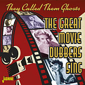 They Called Them Ghosts: The Great Movie Dubbers Sing by Various Artists
