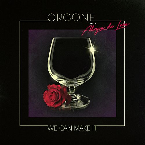 We Can Make It by Orgone