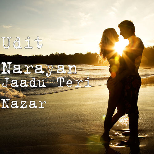 Jaadu Teri Nazar de Udit Narayan