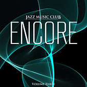 Jazz Music Club: Encore, Vol. 3 by Various Artists