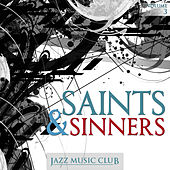 Jazz Music Club: Saints & Sinners, Vol. 3 by Various Artists