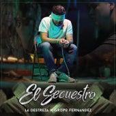 El Secuestro (feat. Grupo Fernandez) by Destreza