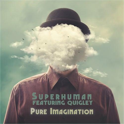 Pure Imagination von Superhuman