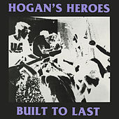 Built to Last by Hogan's Heroes