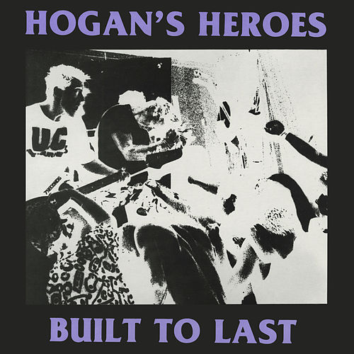 Built to Last by Hogan's Heroes
