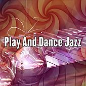 Play And Dance Jazz by Bossa Cafe en Ibiza
