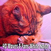 40 Waves & Fans White Noise von Best Relaxing SPA Music