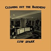 Cleaning out the Basement by Low Spark