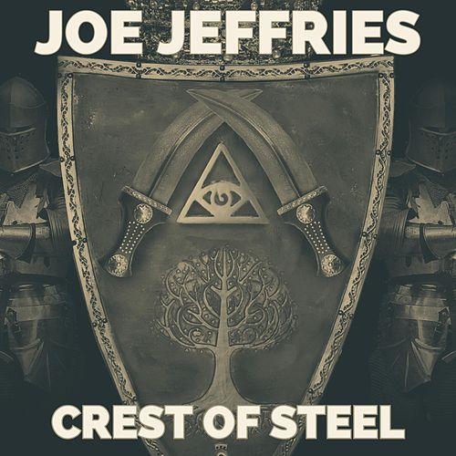 Crest of Steel by Joe Jeffries