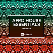 Afro House Essentials, Vol. 04 - EP by Various Artists