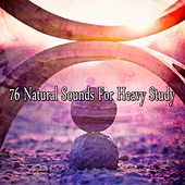 76 Natural Sounds For Heavy Study von Massage Therapy Music
