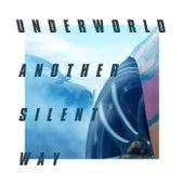 Another Silent Way (Film Edit) von Underworld