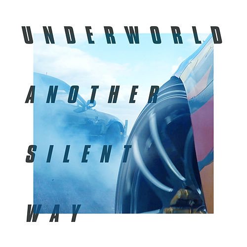 Another Silent Way (Film Edit) by Underworld