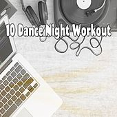 10 Dance Night Workout by CDM Project