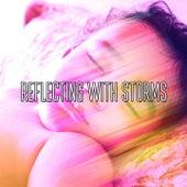 Reflecting With Storms de Thunderstorm Sleep