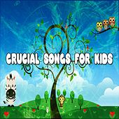 Crucial Songs For Kids by Canciones Infantiles