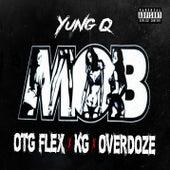 M.O.B. (feat. OTG Flex, KG & Overdoze) by Yung Q