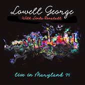 Live In Maryland '74 (with Linda Ronstadt) by Lowell George