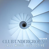 Jazz Music Collective: Club Underground, Vol. 3 by Various Artists