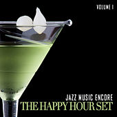 Jazz Music Encore: The Happy Hour Set, Vol. 1 by Various Artists