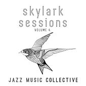 Jazz Music Collective: Skylark Sessions, Vol. 4 by Various Artists