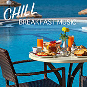 Chill Breakfast Music by Various Artists