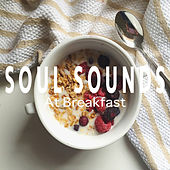 Soul Sounds At Breakfast by Various Artists
