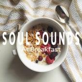 Soul Sounds At Breakfast de Various Artists