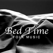 Bed Time Folk Music by Various Artists