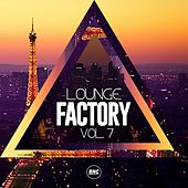 Lounge Factory, Vol. 7 by Various Artists