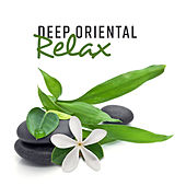 Deep Oriental Relax (Bliss of Chinese Spirit, Yin Yang Stillness, Western Harmony, Serenity Yoga, Ancient House of Peace) de Asian Flute Music Oasis
