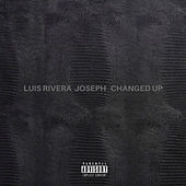Changed Up by Luis Rivera
