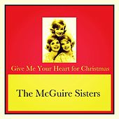 Give Me Your Heart for Christmas by McGuire Sisters
