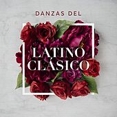 Danzas del Latino Clásico by Various Artists