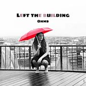 Left The Building by Ohmb