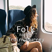Folk For The Train Journey de Various Artists