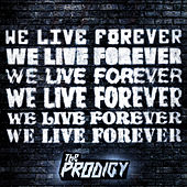 We Live Forever von The Prodigy