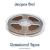 Remastered Tapes (All Tracks Remastered) de Jacques Brel